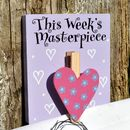 'This Week's Masterpiece' Wooden Peg
