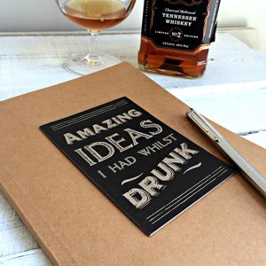 'Amazing Ideas I Had When Drunk' Large Notebook