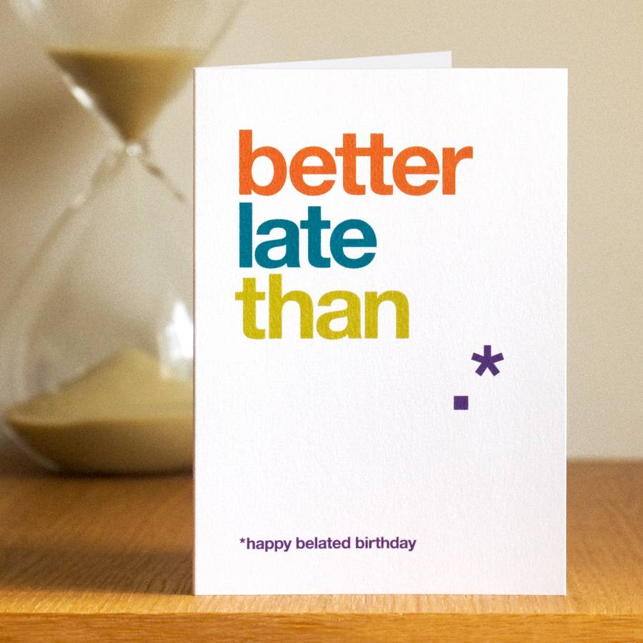 Belated Birthday Card By Wordplay Design