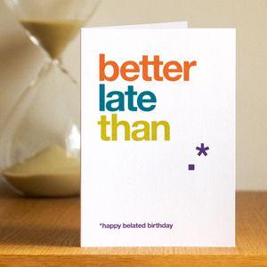 Belated Birthday Card - birthday cards