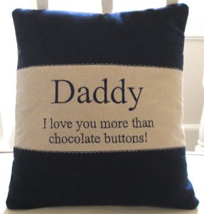 Daddy I Love You More..Cushion