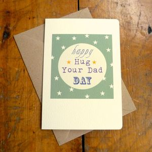 'Hug Your Dad' Father's Day Card