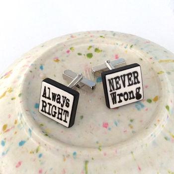 'Always Right, Never Wrong' Cufflinks