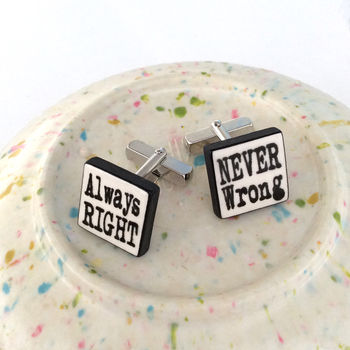 'Always Right, Never Wrong' Cufflinks