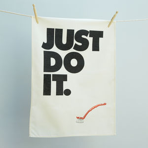 Just Do It Tea Towel - home sale