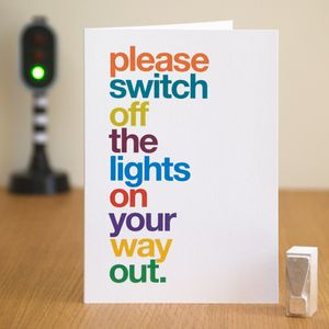 'Please Switch Off The Lights…' Leaving Card - leaving cards