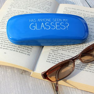 Has Anyone Seen My Glasses Case - glasses cases