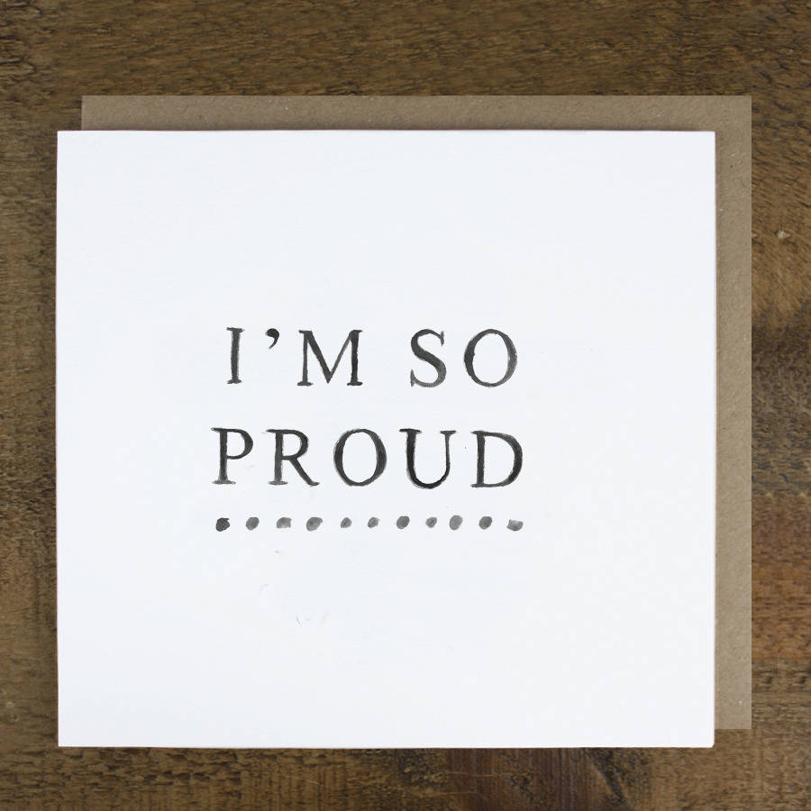 Im So Proud Card By Zoe Brennan Notonthehighstreetcom