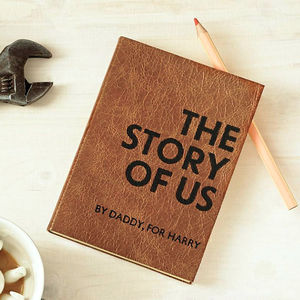 'The Story Of Us' Personalised Leather Journal - gifts for fathers