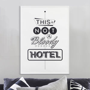 'This Is Not A Bloody Hotel' Print