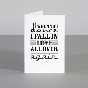 'When You Dance I Fall In Love All Over Again' Card