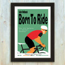 Born To Ride Personalised Cycling Print