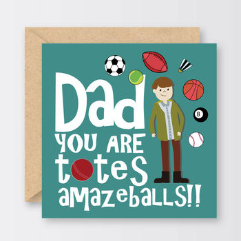 'Dad You Are Totes Amazeballs!!' Father's Day Card