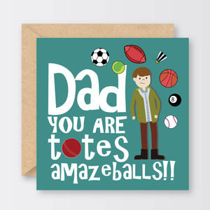 'Dad You Are Totes Amazeballs!!' Father's Day Card - father's day cards