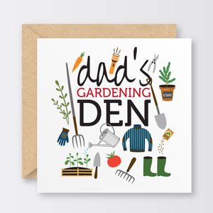 'Dad's Gardening Den' Father's Day Card