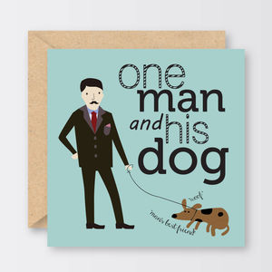 'One Man And His Dog' Father's Day Card