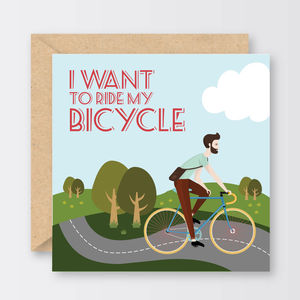 'I Want To Ride My Bicycle' Father's Day Card