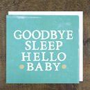 'Goodbye Sleep' New Baby Card