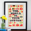 'The World Is Your Oyster' Print