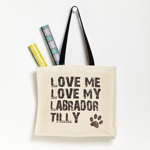 Personalised 'Love Me Love My Dog' Tote Bag