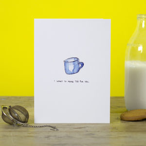 'I Want To Make Tea For You' Greetings Card - valentine's cards