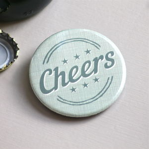 'Cheers' Magnetic Bottle Opener