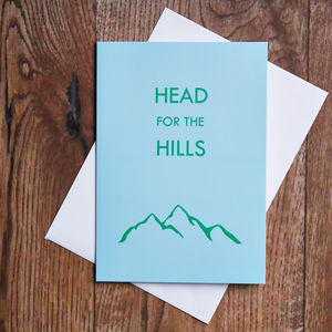 Head For The Hills Card - all purpose cards