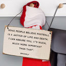 Football Quote Wooden Sign