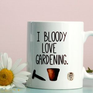 'I Bloody Love Gardening' Mug - shop by price
