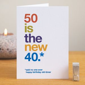 '50 Is The New 40' Humorous Birthday Card - birthday cards