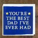 'Best Dad I've Ever Had' Father's Day Card