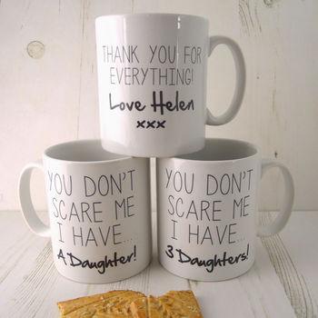 I Have A Daughter Mug