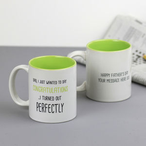 'I Turned Out Perfectly' Mug For Mum Or Dad