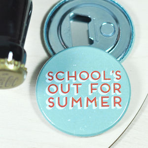 'Schools Out For Summer' Magnetic Bottle Opener