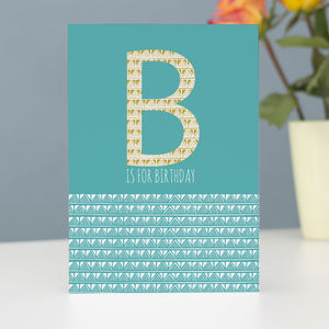 B Is For Birthday Greetings Card