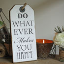 Do Whatever Makes You Happy Sign