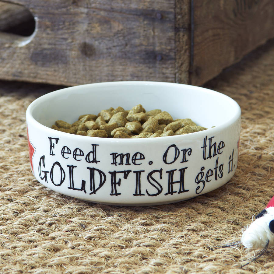 Feed Me Or The Goldfish Gets It Cat Bowl By Sweet