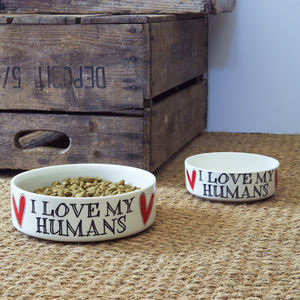 'Love My Humans' Dog And Cat Bowl - valentine's gifts for pets