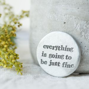 'Going To Be Just Fine' Message Coin Token - decorative accessories