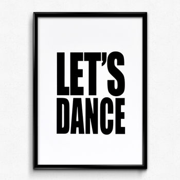 'Let's Dance' Hand Printed Typographic Screen Print
