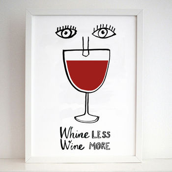'Whine Less Wine More' Art Print