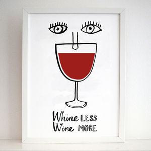 'Whine Less Wine More' Art Print - posters & prints