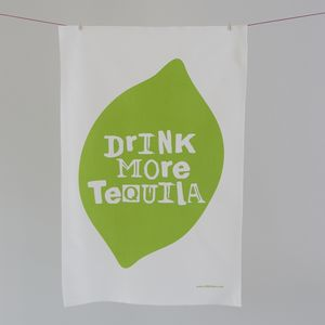 'Drink More Tequila' Tea Towel - kitchen accessories