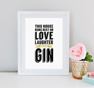'This House Runs On…' Gin Print