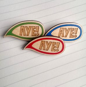 Aye! Scottish Words, Wooden Speech Bubble Badge - pins & brooches