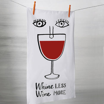 'Whine Less Wine More' Tea Towel