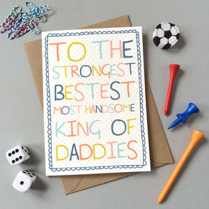 'King Of Daddies' Birthday Card - birthday cards