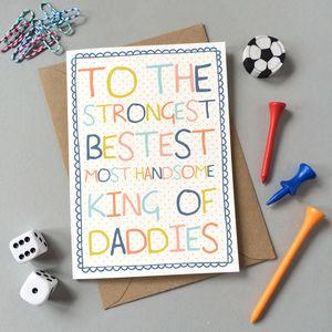 'King Of Daddies' Birthday Card