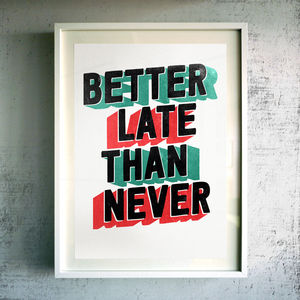 'Better Late Than Never' Fine Art Giclée Print - contemporary art