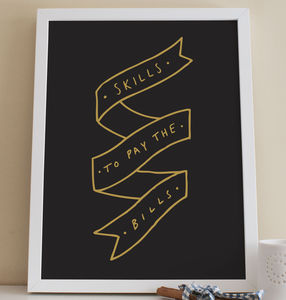 Skills To Pay The Bills Print
